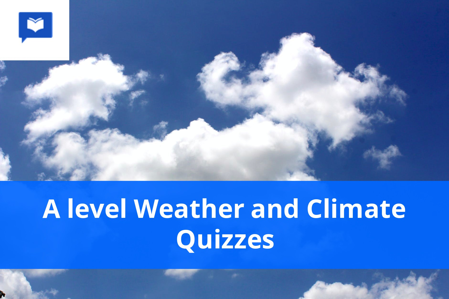 A level Weather and Climate Quizzes