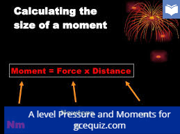 A level Pressure and Moments Quizzes