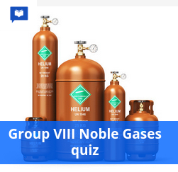 Group VIII Noble Gases quiz