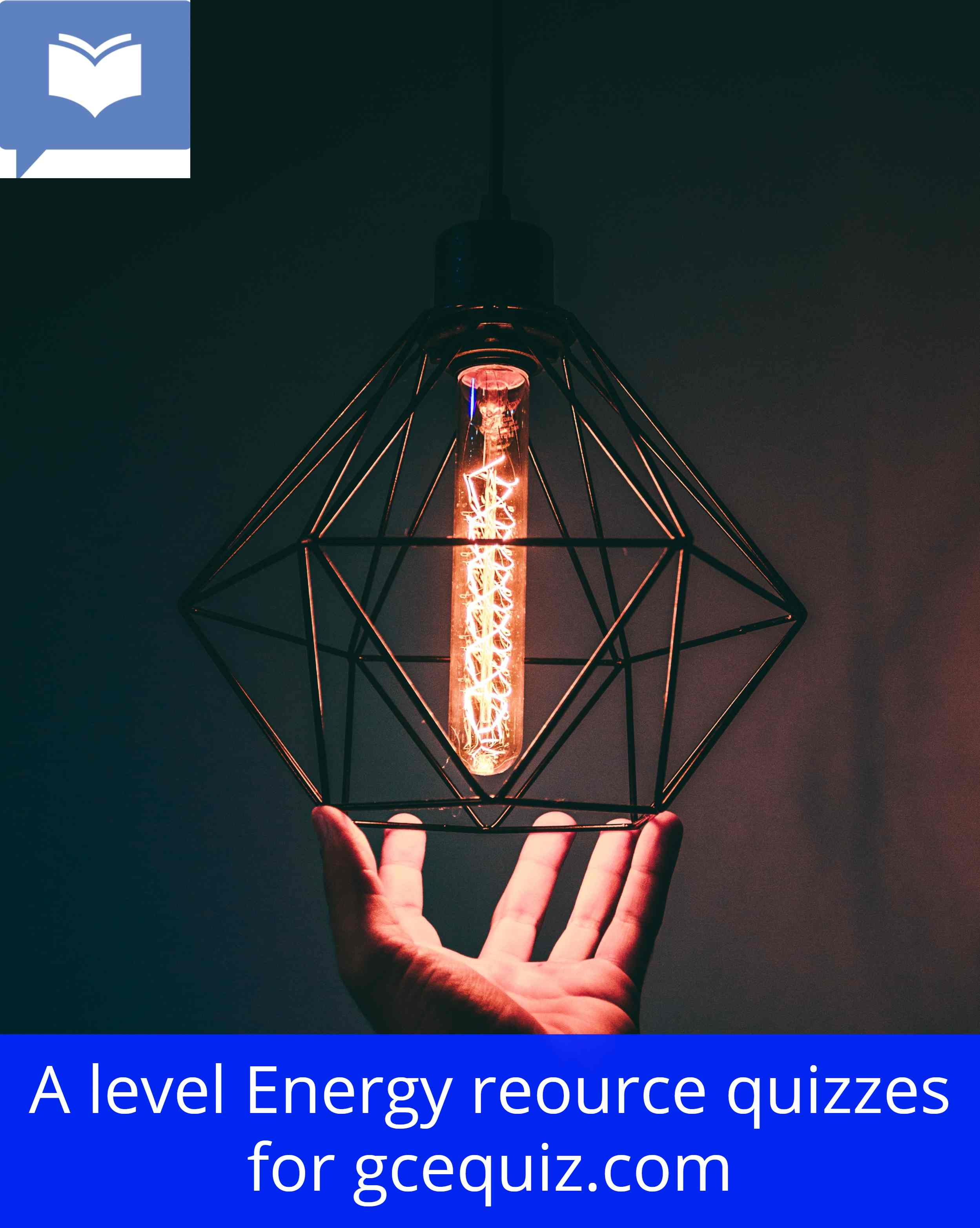 A level Energy Resources Quizzes