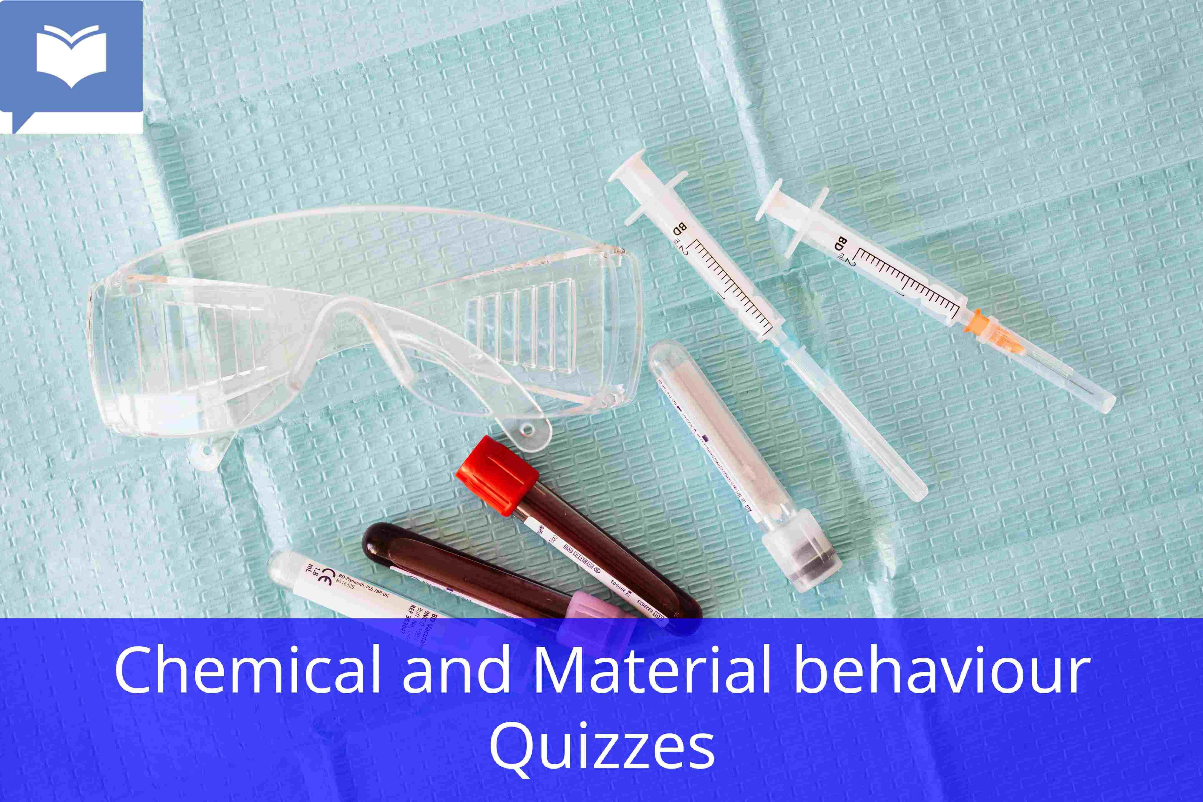 Chemical and material behavior quiz