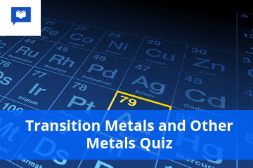 Transition metals and other metals quiz