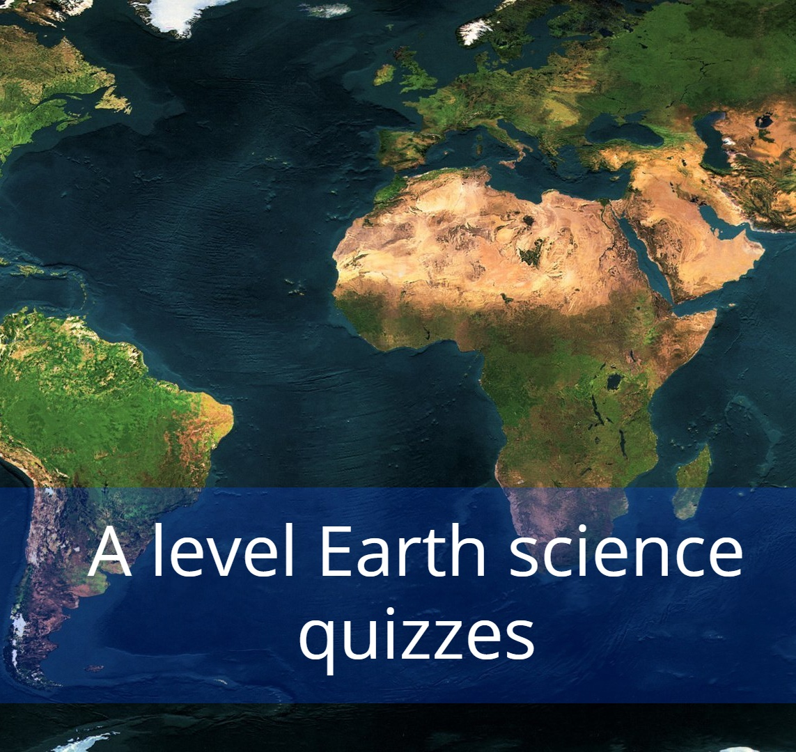 A level Earth science quizzes