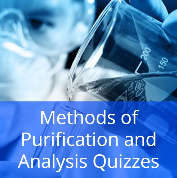 Methods of Purification and Analysis Quizzes
