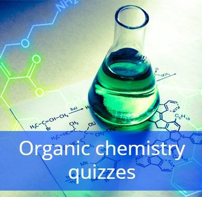 Organic chemistry quizzes