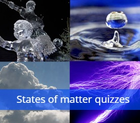 States of matter quizzes
