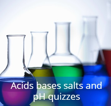 Acids bases salts and pH quizzes