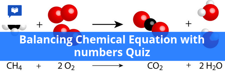 Balancing chemical equation with numbers quiz