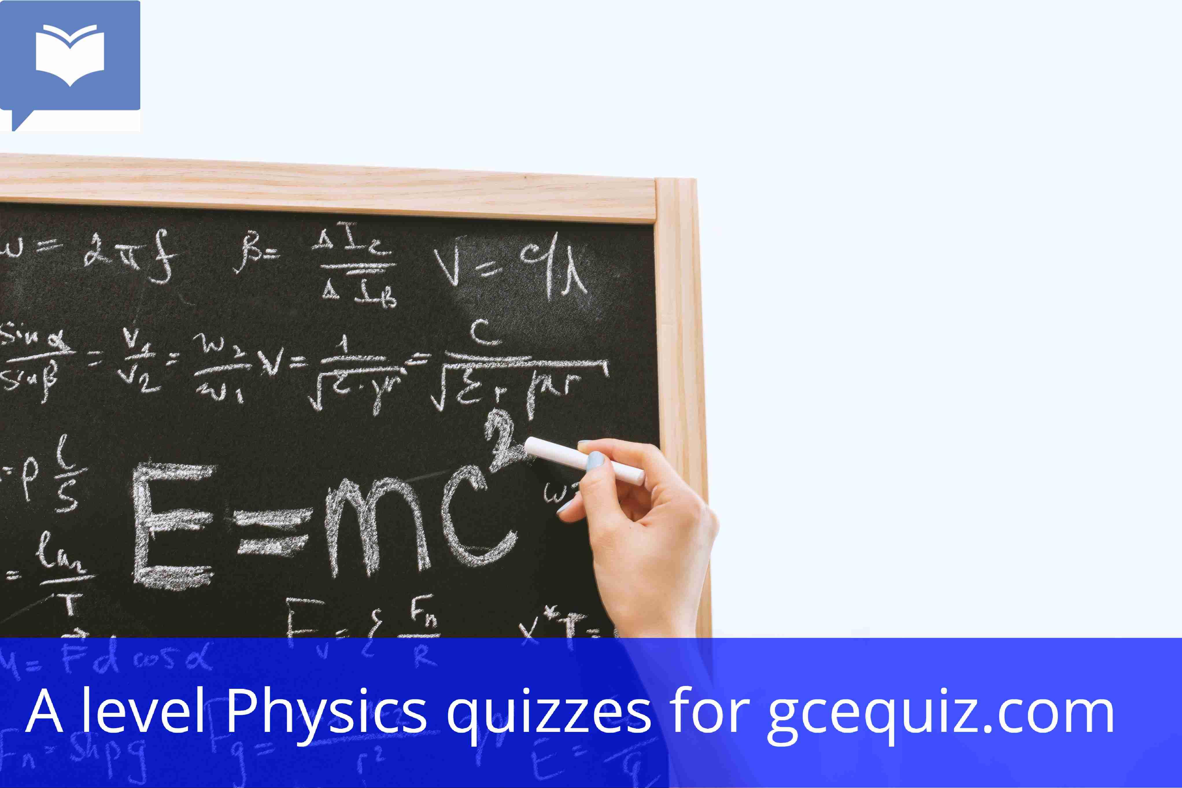 A level Physics Quizzes