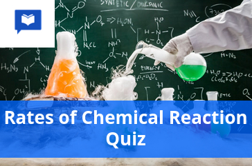 Rates of Chemical Reaction quiz