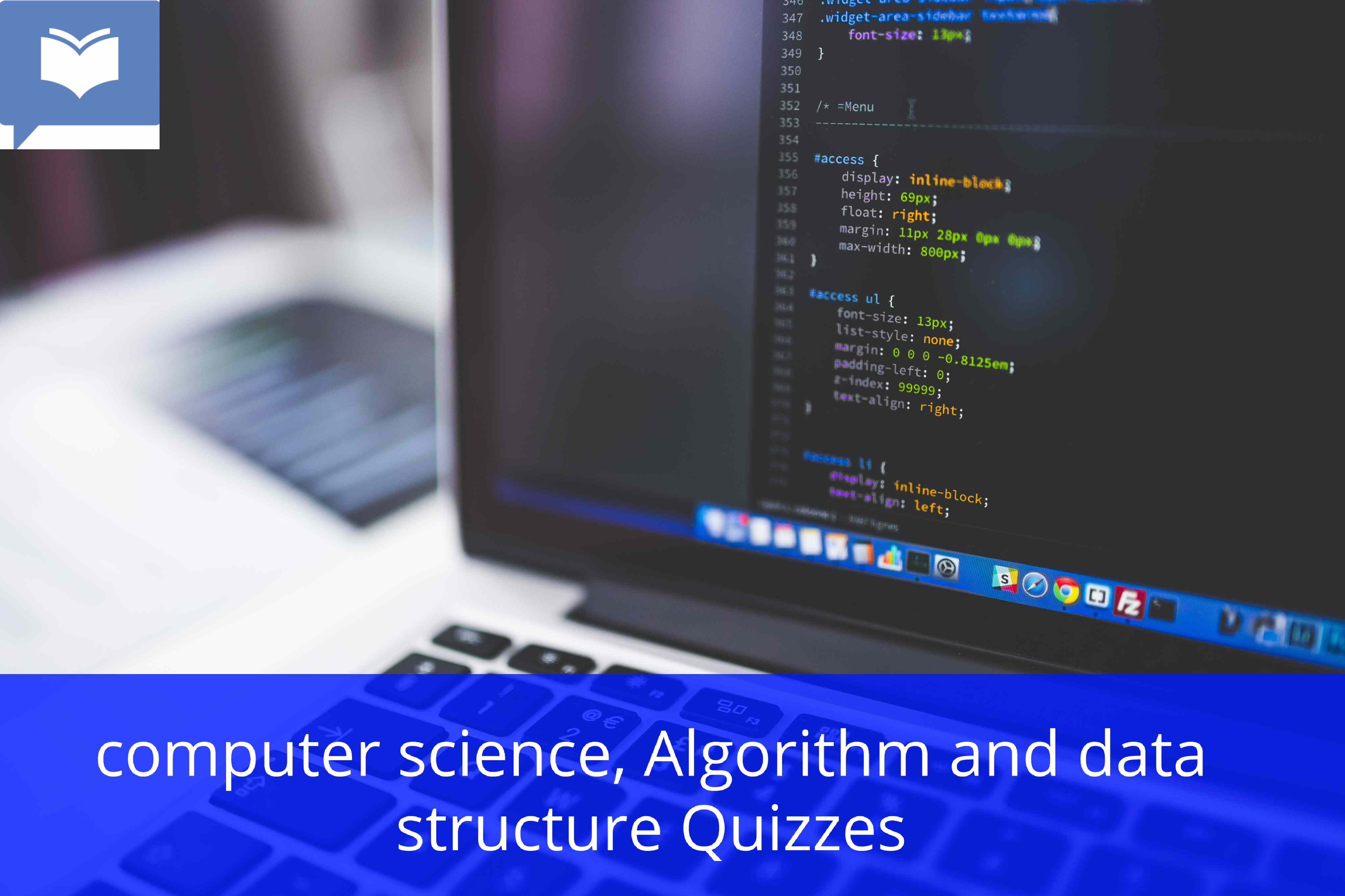 computer science, Algorithm and data structure Quizzes