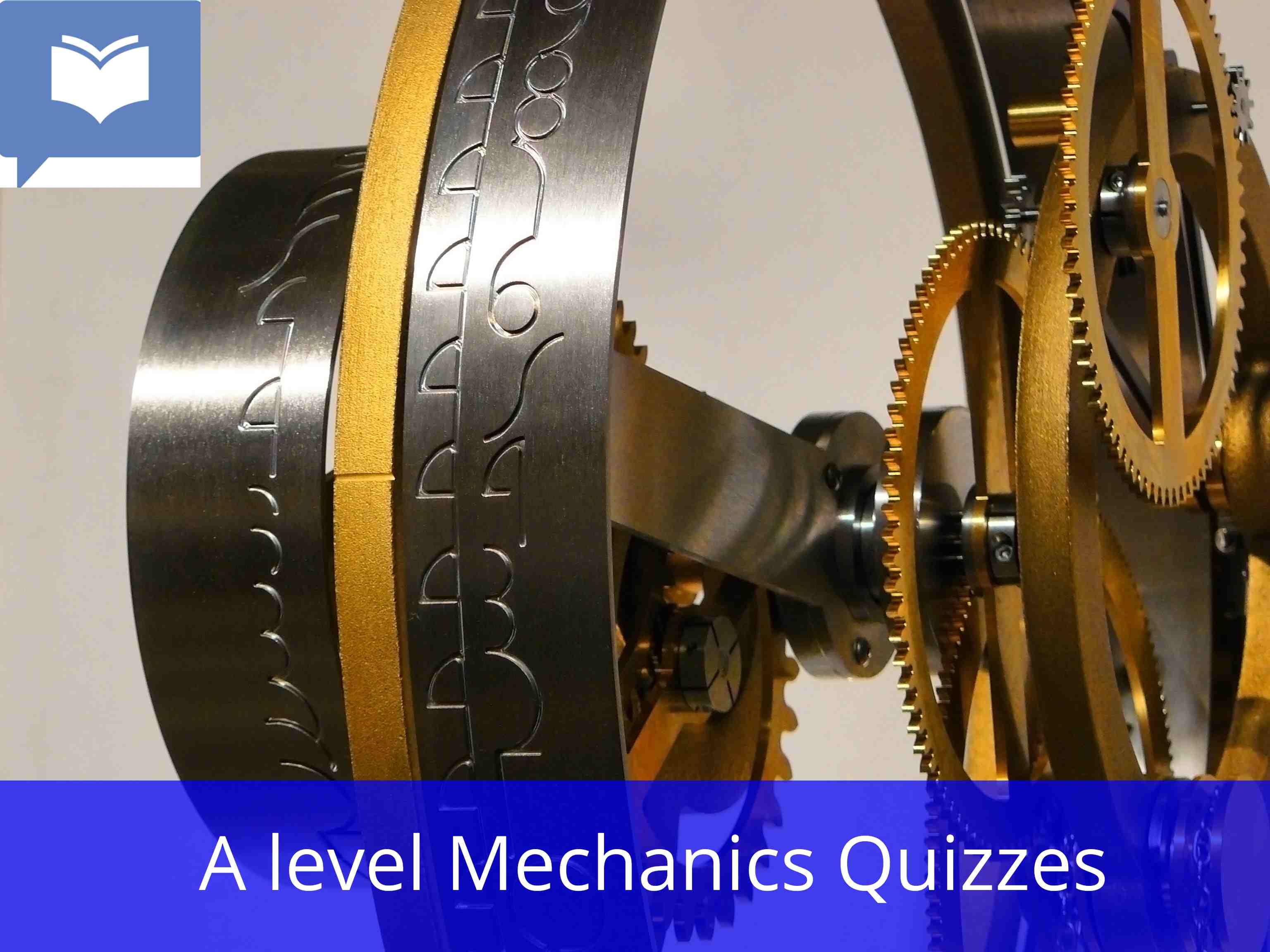 A level Mechanics Quizzes
