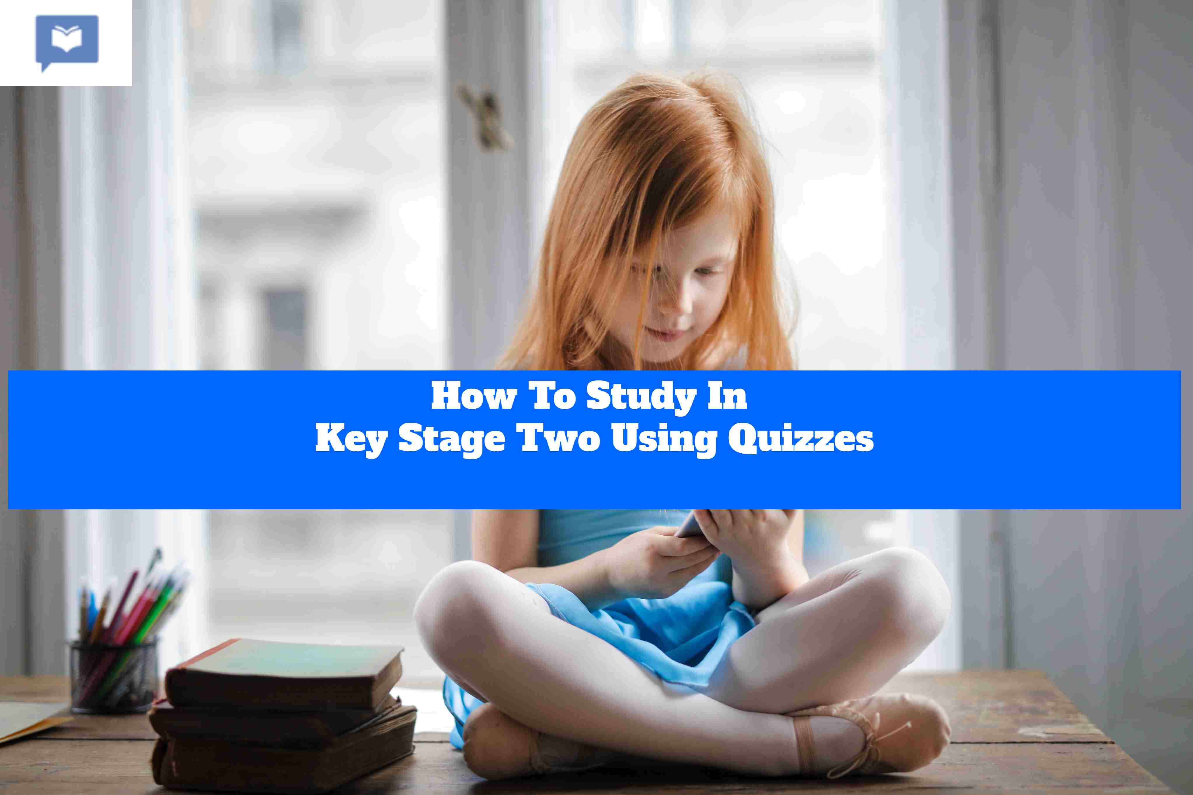 How To Study In Key Stage Two Using Quizzes