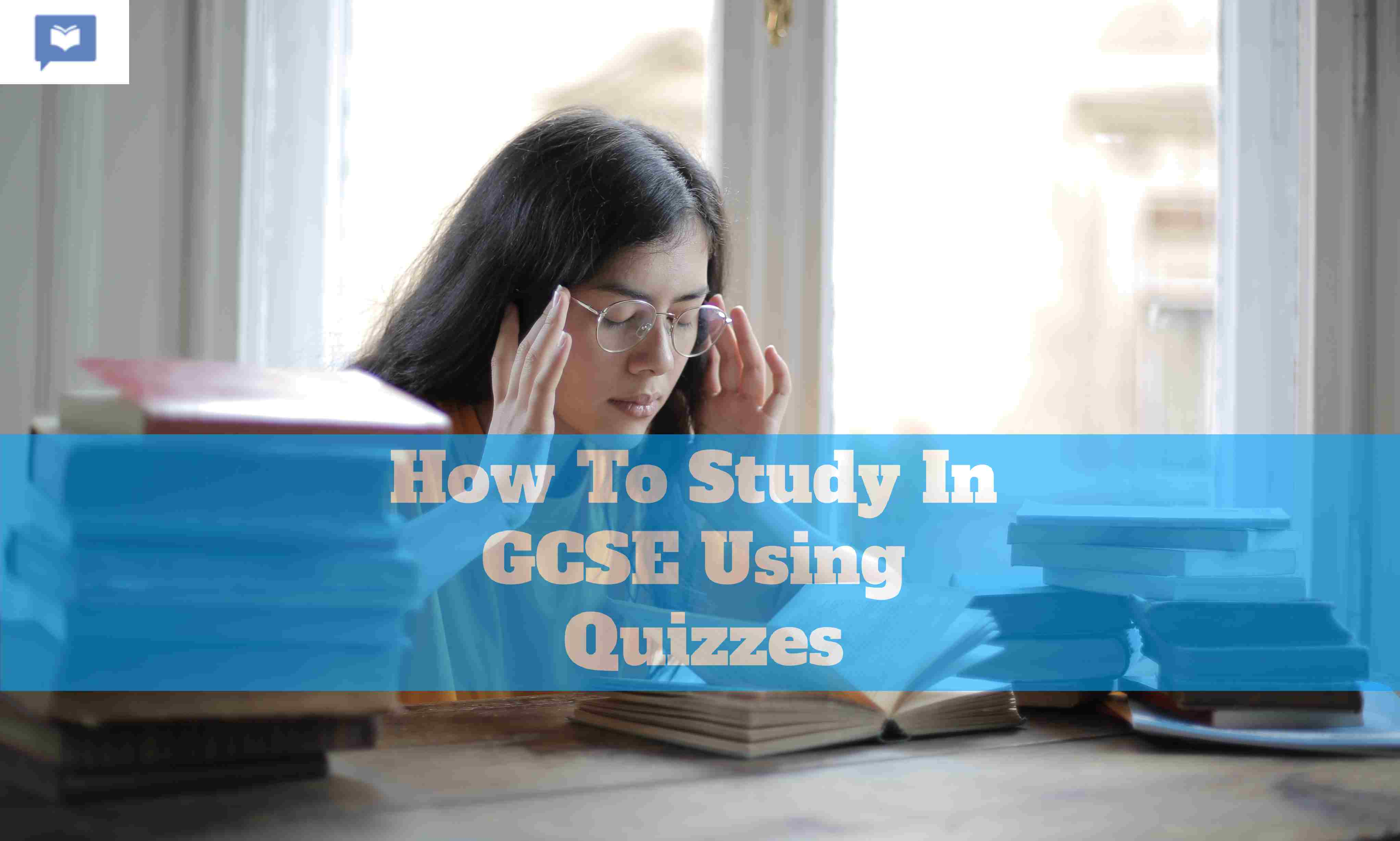 How To Study In GCSE Using Quizzes