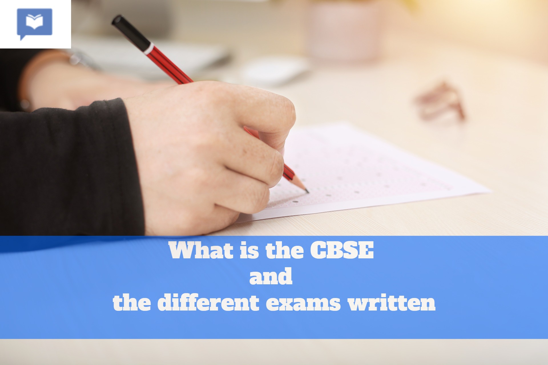 What is the CBSE and the different exams written