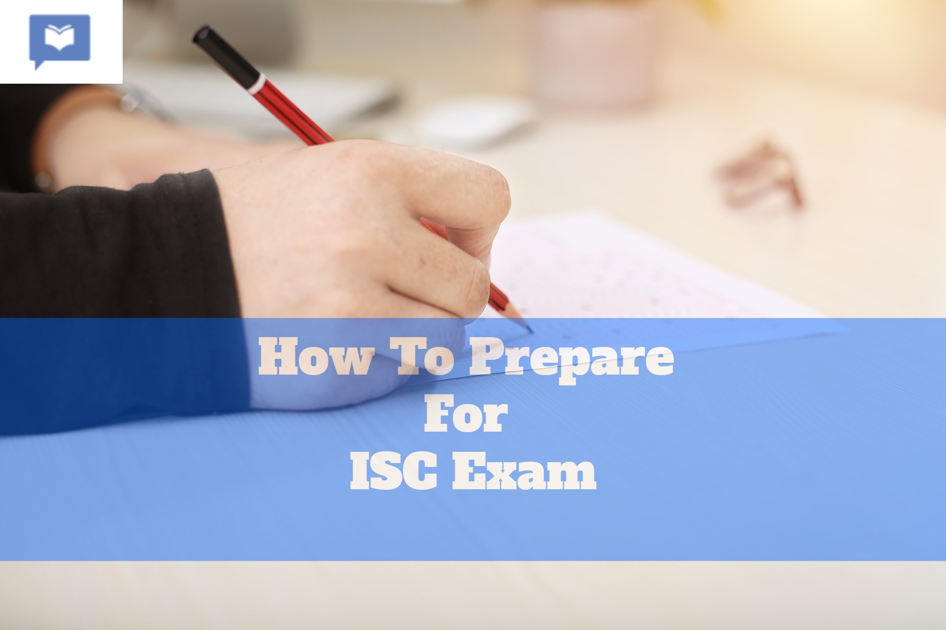 How To Prepare For ISC Exam